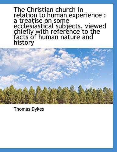 9781113925619: The Christian church in relation to human experience: a treatise on some ecclesiastical subjects, v