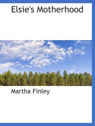 Elsie's Motherhood: Martha Finley