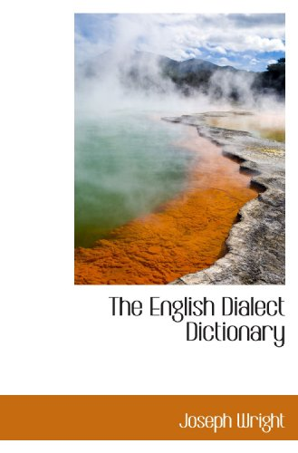 9781113929686: The English Dialect Dictionary