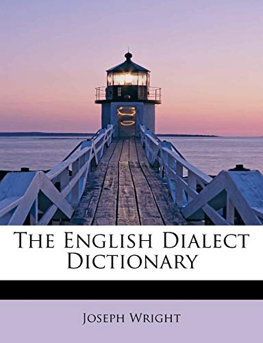9781113929754: The English Dialect Dictionary