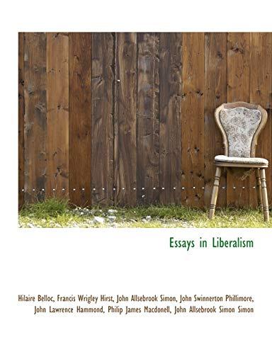 Essays in Liberalism Phillimore, John Swinnerton; Hirst,