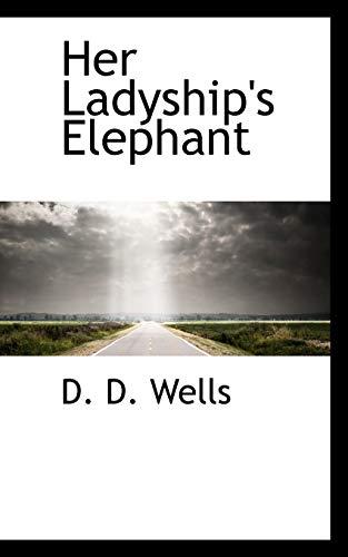 9781113939180: Her Ladyship's Elephant