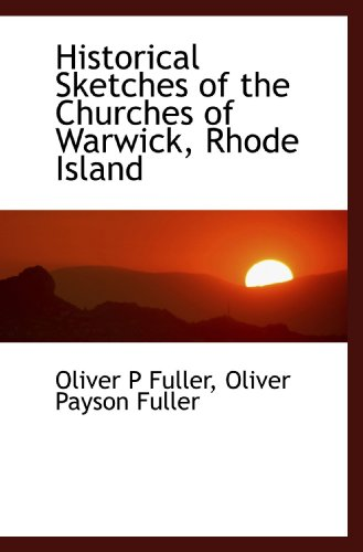 9781113939708: Historical Sketches of the Churches of Warwick, Rhode Island