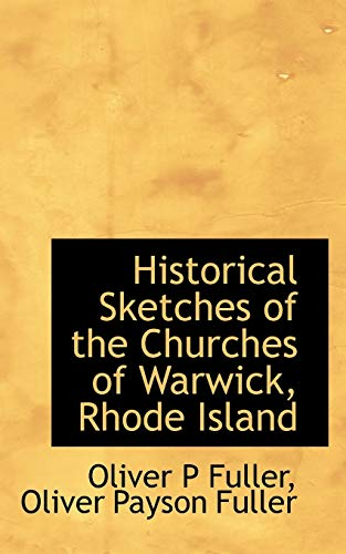 9781113939746: Historical Sketches of the Churches of Warwick, Rhode Island