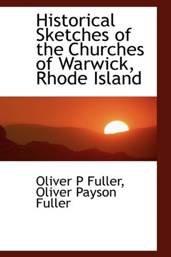9781113939777: Historical Sketches of the Churches of Warwick, Rhode Island