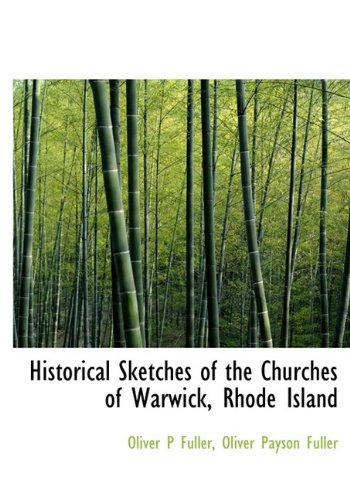 9781113939791: Historical Sketches of the Churches of Warwick, Rhode Island