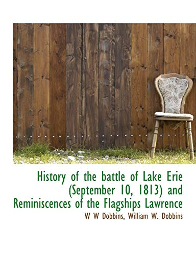 9781113940001: History of the Battle of Lake Erie