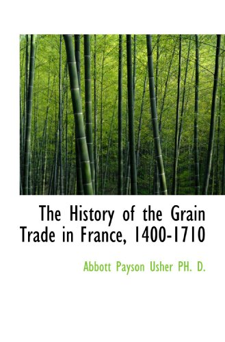 9781113940193: The History of the Grain Trade in France, 1400-1710