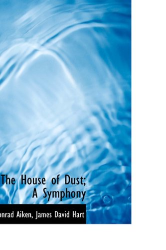 9781113941602: The House of Dust; A Symphony