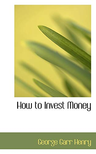 9781113941824: How to Invest Money