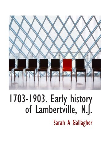 9781113943606: 1703-1903. Early history of Lambertville, N.J.
