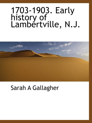 9781113943620: 1703-1903. Early history of Lambertville, N.J.