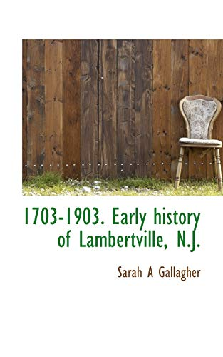 9781113943644: 1703-1903. Early history of Lambertville, N.J.