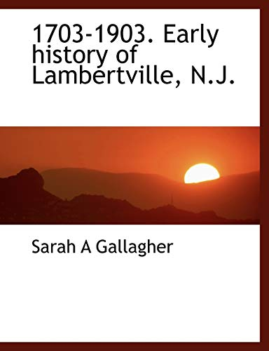 9781113943668: 1703-1903. Early history of Lambertville, N.J.