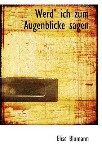 9781113946751: Werd' ich zum Augenblicke sagen (German Edition)
