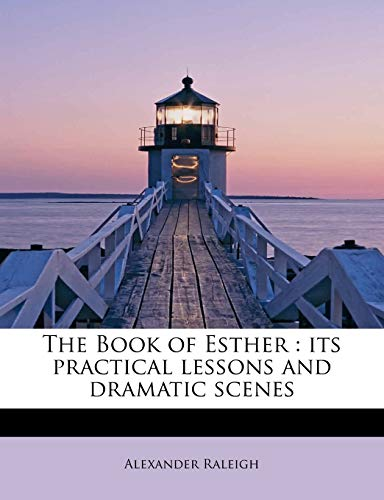 9781113962089: The Book of Esther: its practical lessons and dramatic scenes
