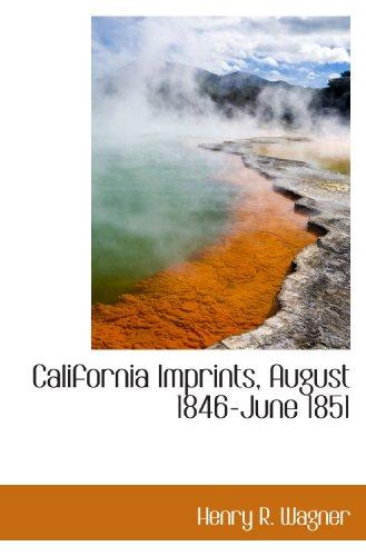 9781113965318: California Imprints, August 1846-June 1851