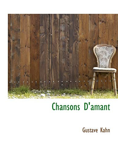 Chansons D'amant (9781113971104) by Gustave Kahn