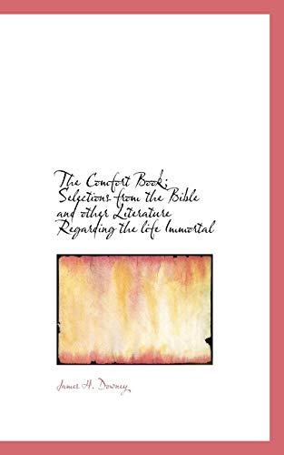 9781113979513: The Comfort Book; Selections from the Bible and other Literature Regarding the life Immortal