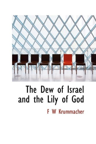 9781113988379: The Dew of Israel and the Lily of God