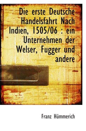 9781113989215: Die erste Deutsche Handelsfahrt Nach Indien, 1505/06 : ein Unternehmen der Welser, Fugger und andere (German Edition)