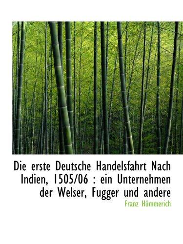 9781113989222: Die erste Deutsche Handelsfahrt Nach Indien, 1505/06 : ein Unternehmen der Welser, Fugger und andere (German Edition)
