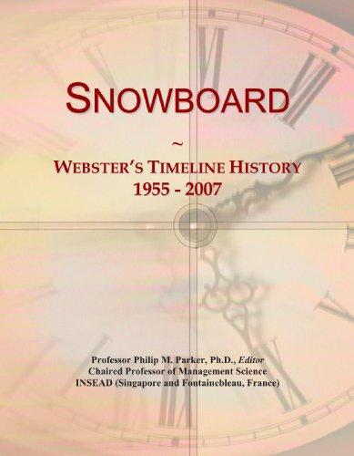 9781114000469: Snowboard: Webster's Timeline History, 1955 - 2007