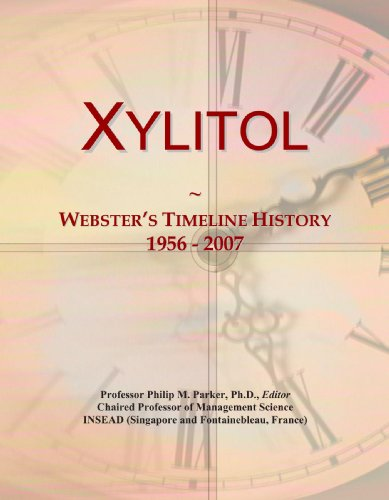 9781114002913: Xylitol: Webster's Timeline History, 1956 - 2007