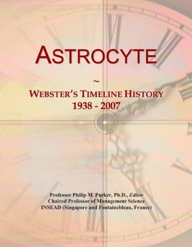 9781114016347: Astrocyte: Webster's Timeline History, 1938 - 2007