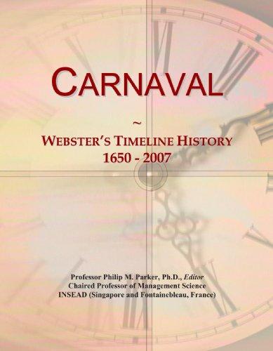 9781114024472: Carnaval: Webster's Timeline History, 1650 - 2007