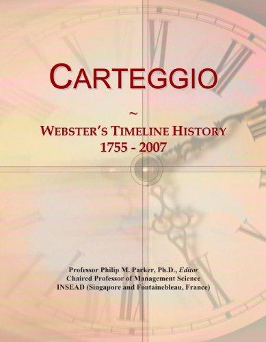 9781114025028: Carteggio: Webster's Timeline History, 1755 - 2007