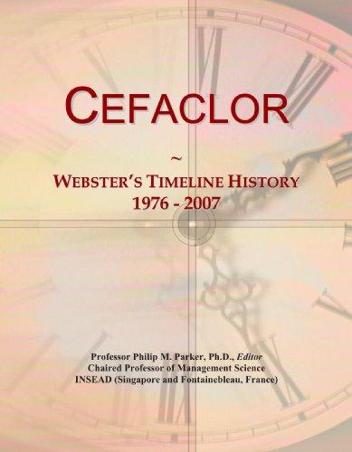 9781114027121: Cefaclor: Webster's Timeline History, 1976 - 2007