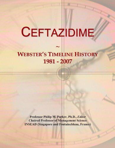 9781114027176: Ceftazidime: Webster's Timeline History, 1981 - 2007