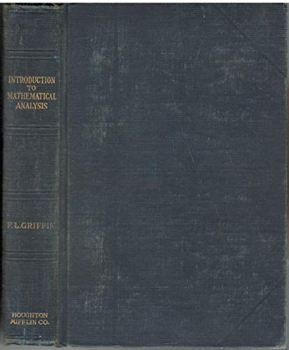 An Introduction to Mathematical Analysis: Griffin, Frank Loxley