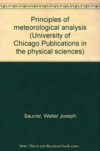9781114125506: Principles of meteorological analysis (University of Chicago.Publications in the physical sciences)
