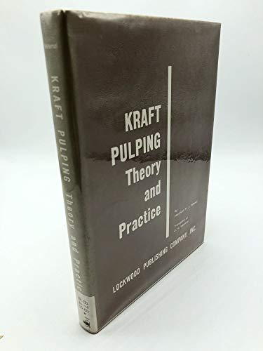 9781114138643: Kraft pulping: theory and practice,