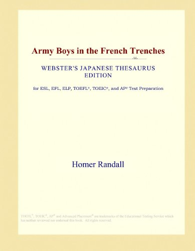 9781114152557: Army Boys in the French Trenches (Webster's Japanese Thesaurus Edition)