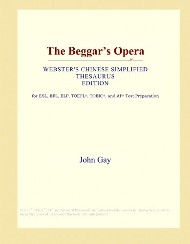 9781114155398: The Beggar's Opera (Webster's Chinese Simplified Thesaurus Edition)
