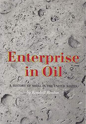 9781114169982: Enterprise in Oil: A History of Shell in the United States