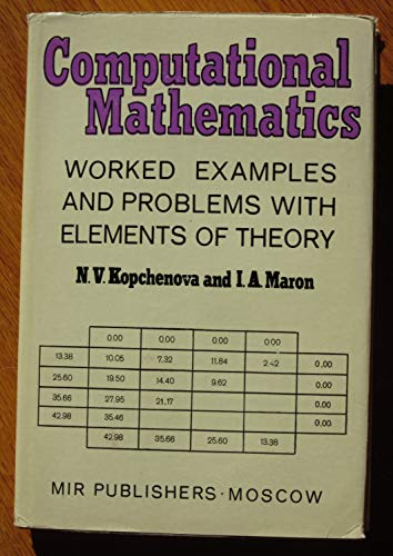 9781114180109: Computational Mathematics. Worked Examples and Problems with Elements of Theory.