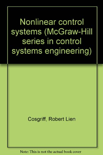 9781114182042: Nonlinear control systems (McGraw-Hill series in control systems engineering)