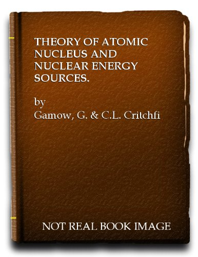 9781114189454: Theory of atomic nucleus and nuclear energy-sources (The International series of monographs on physics)
