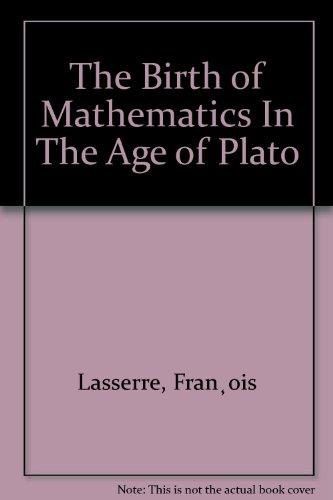 9781114292888: The birth of mathematics in the age of Plato