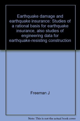 9781114304741: Earthquake damage and earthquake insurance: Studies of a rational basis for earthquake insurance, also studies of engineering data for earthquake-resisting construction