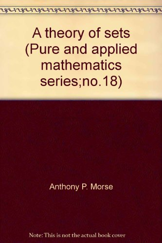 9781114312685: A theory of sets (Pure and applied mathematics series;no.18)