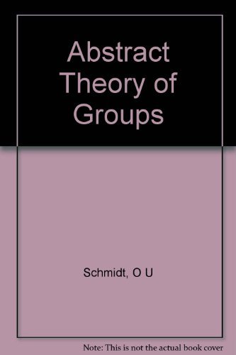 9781114336452: Abstract Theory of Groups
