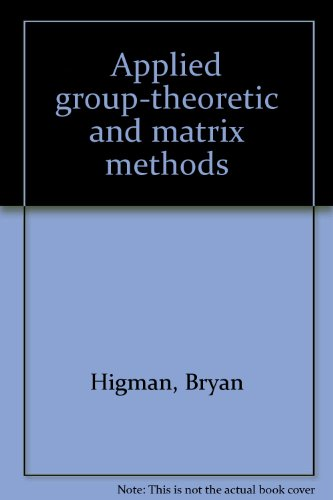 9781114349742: Applied group-theoretic and matrix methods