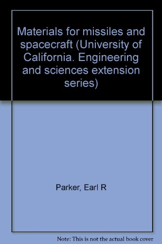 Materials for Missiles and Spacecraft (University of California Engineering and Sciences Extension ...