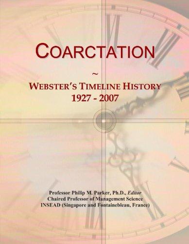 9781114389960: Coarctation: Webster's Timeline History, 1927 - 2007