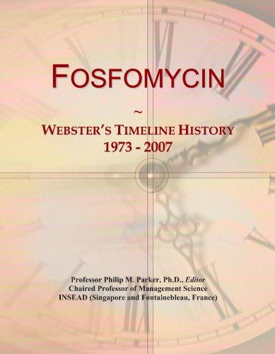 9781114394889: Fosfomycin: Webster's Timeline History, 1973 - 2007